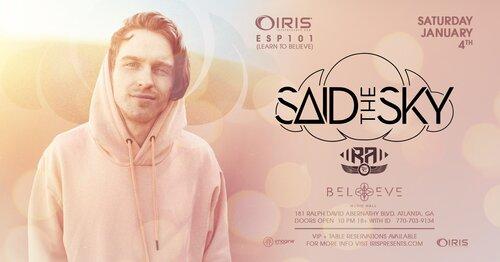 1.4+Iris+Presents+Said+The+Sky+Believe+Music+Hall+Atlanta+EDM+Events+Shows+Concerts+Festivals